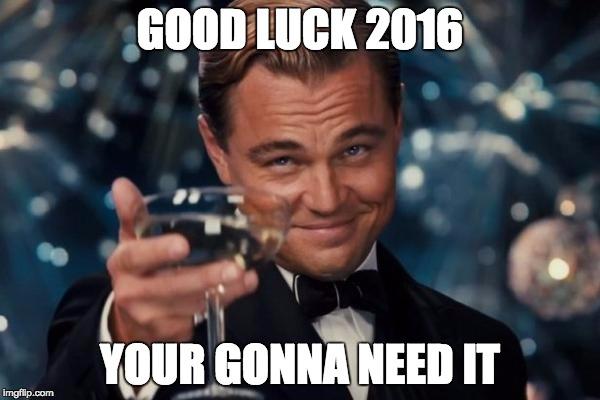 Good Luck 2016